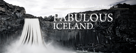 """Fabulous Iceland"" was the theme the country presented itself with as Guest of Honor at the Frankfurt Book Fair in 2011"
