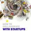 How to Collaborate with Startups