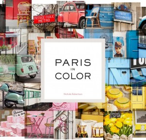 Paris in Color by Nichole Robertson @ObviousState
