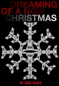 Dreaming of a Noir Christmas by The Rogue Reader