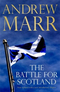 The Battle for Scotland by Andrew Marr - 2013 cover