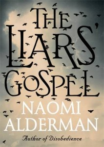 The Liars Gospel by Naomi Alderman @NaomiAllthenews