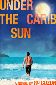Under the Carib Sun by Ro Cuzon
