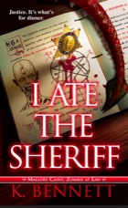 I Ate the Sheriff by K. Bennett who is @JamesScottBell