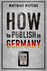 How to Publish in Germany by Matthias Matting @MMatting (active cover)