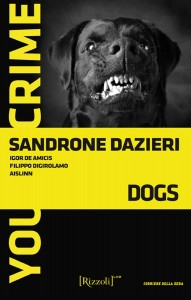 You Crime collection Rizzoli Lab Sandrone Dazieri