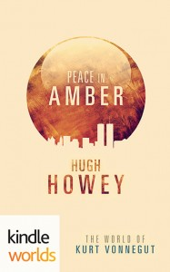 Peace in Amber by Hugh Howey
