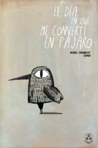 Titles from Europe and Asia, such as this one, The Day I Turned Into a Bird (Chabbert/Guridi) published by Tres Tristes of Spain, and generating more and more interest across the globe.