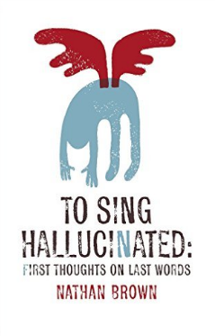 To Sing Hallucinated
