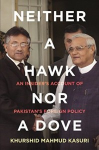 Neither a Hawk Nor a Dove by Khurshid Mahmud Kasuri