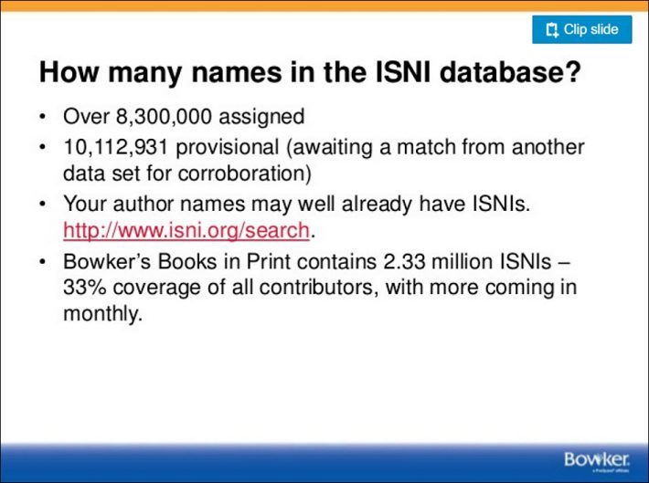 Another slide from an informational presentation about the ISNI, created at Bowker by Dawson for the Book Industry Study Group (BISG).