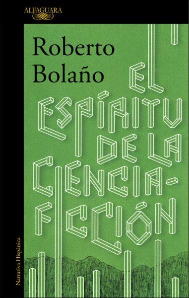 500t-roberto-bolano-el-espiritu-de-la-ciencia-ficcion-lined