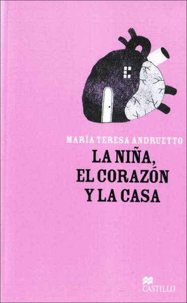 la nia el corazn y la casa the girl the heart and the house by mara teresa andruetto argentina presents family life as through the eyes of a